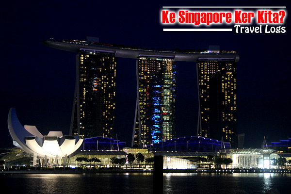 travel-logs-ke-singapore-ker-kita-travel-vacation-singapore-trip-marina-bay-hotel-garden-by-the-bay-merlion-park-01c